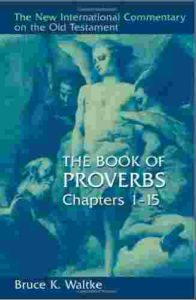 NIC Commentary Proverbs Chs 1-15
