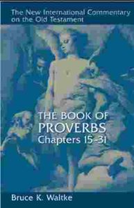 NIC Commentary Proverbs Chs 16-31
