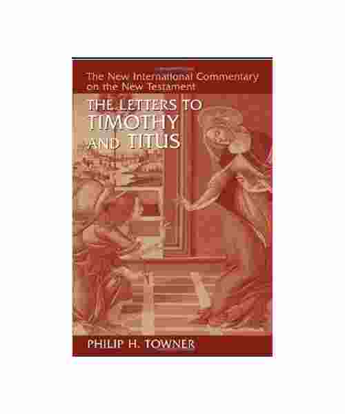 NIC Commentary First Second Timothy Titus