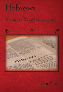 Hebrews a verse by verse commentary by John Cook